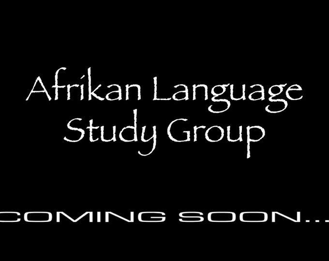 Afrikan Language study group coming soon